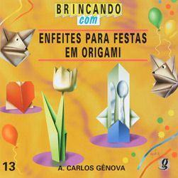 Brincando Com Enfeites Para Festas Em Origami