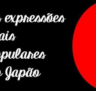 A expressões mais populares do Japão