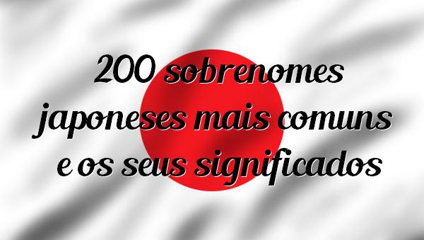 200 sobrenomes japoneses comuns