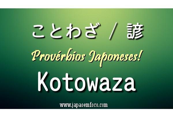 Resultado de imagem para 20 Provérbios Japoneses Que Precisamos Aplicar Em Nossas Vidas