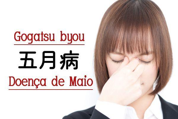 Gogatsu byou, a doença de maio