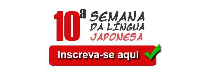 10° SEMANA DA LÍNGUA JAPONESA