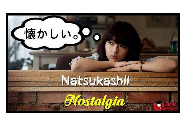 Natsukashii tradução significado